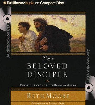 The Beloved Disciple: Following John to the Heart of Jesus (abridged on 3 Compact Discs)  -     Narrated By: Sandra Burr     By: Beth Moore