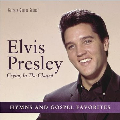 Crying in the Chapel   -     By: Elvis Presley