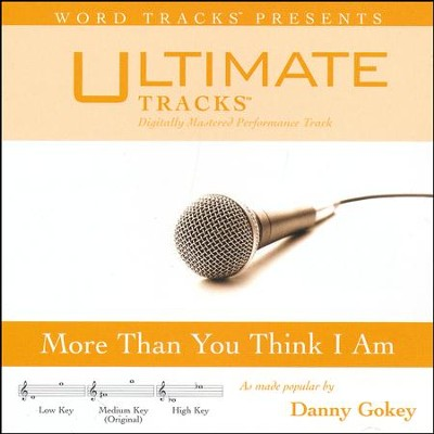 More Than You Think I Am, Accompaniment Track   -     By: Danny Gokey