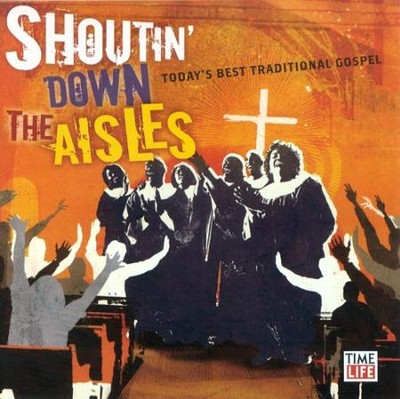 Shoutin' Down the Aisles CD   -