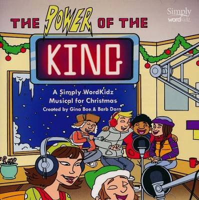 The Power of the King: A Simply WordKidz Musical for Christmas (Listening CD)  -     By: Gina Boe, Barb Dorn, Dave Clark