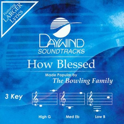 How Blessed   -     By: The Bowlings