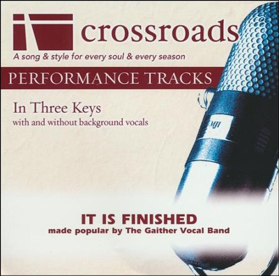 It Is Finished, Accompaniment Track   -     By: Gaither Vocal Band