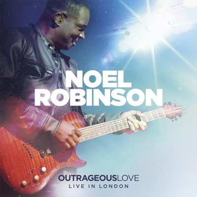 Outrageous Love (Live) -Autographed Edition   -     By: Noel Robinson