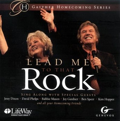 Lead Me To That Rock CD   -     By: Bill Gaither, Gloria Gaither, Homecoming Friends