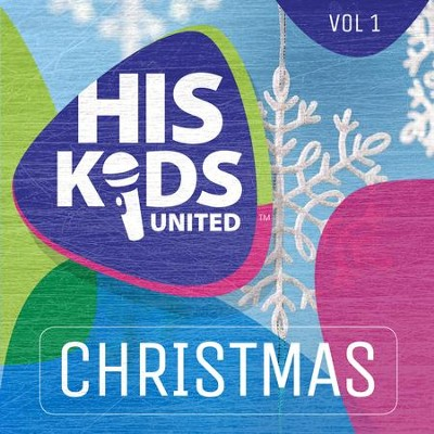 His Kids United Christmas, Volume 1   -     By: His Kids United