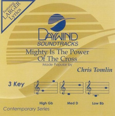 Mighty Is The Power Of The Cross, Accompaniment CD  -     By: Chris Tomlin