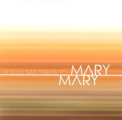 A Soul Sax Tribute to Mary Mary CD   -     By: Mary Mary