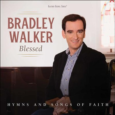 Blessed: Hymns And Songs Of Faith   -     By: Bradley Walker
