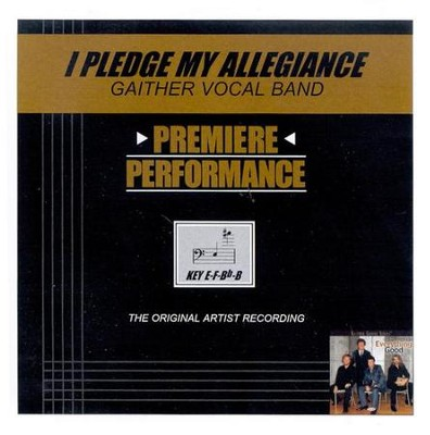 I Pledge My Allegiance, Accompaniment CD   -     By: Gaither Vocal Band
