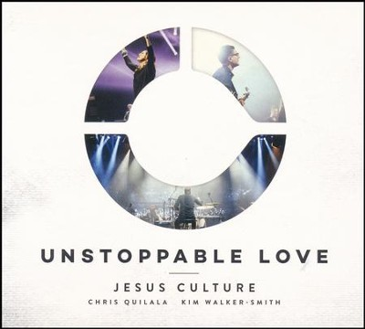 Unstoppable Love (Live In The United States/2014)  -     By: Jesus Culture