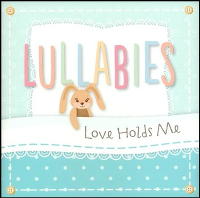 Lullabies: Love Holds Me   -