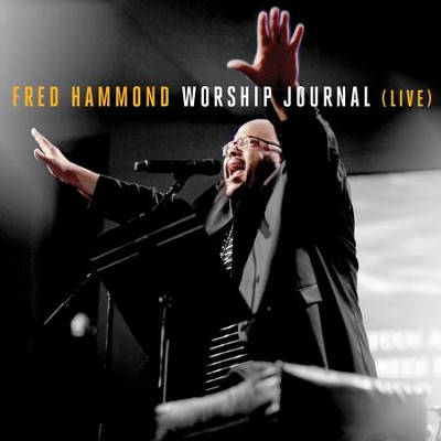 Worship Journal (Live)   -     By: Fred Hammond