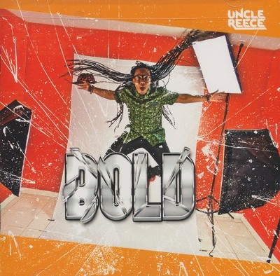 Bold   -     By: Uncle Reece