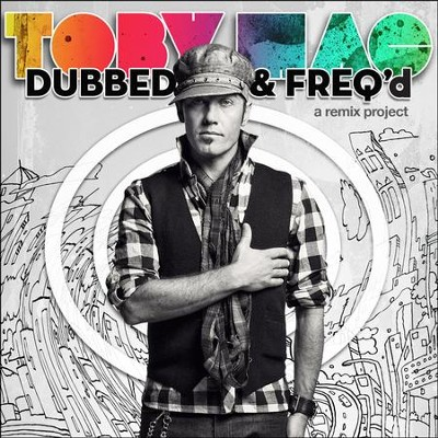 Dubbed & Freq'd: A Remix Project, CD   -     By: TobyMac