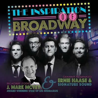 The Inspiration of Broadway   -     By: Ernie Haase & Signature Sound