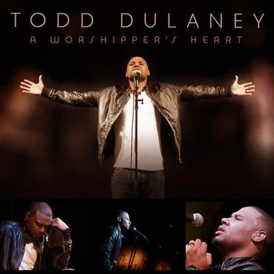 A Worshipper's Heart   -     By: Todd Dulaney
