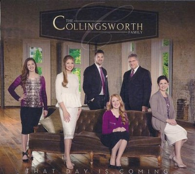 That Day Is Coming   -     By: The Collingsworth Family