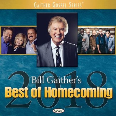Bill Gaither's Best of Homecoming, 2018   -     By: Bill Gaither, Gloria Gaither, Homecoming Friends