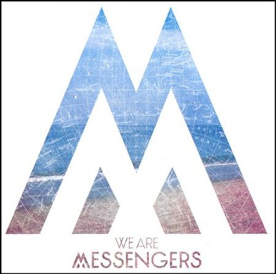 We Are Messengers   -     By: We Are Messengers