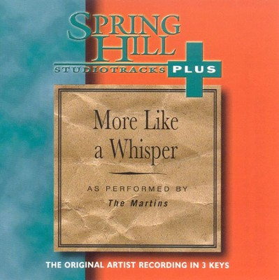 More Like A Whisper, Accompaniment CD   -     By: The Martins