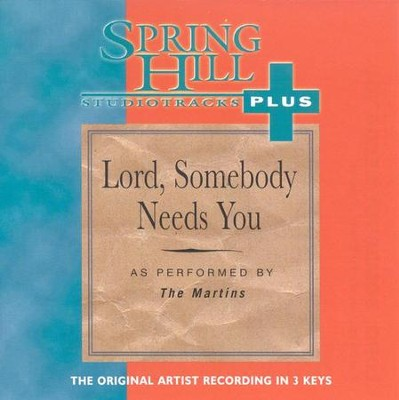 Lord, Somebody Needs You, Accompaniment CD   -     By: The Martins