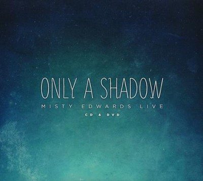 Only A Shadow   -     By: Misty Edwards