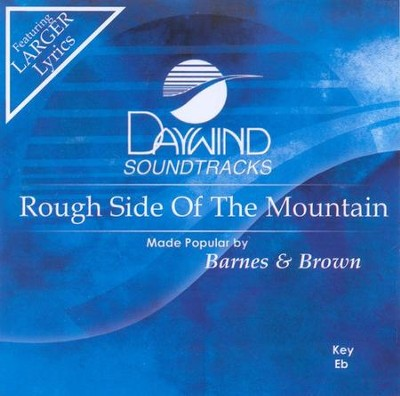 Rough Side of the Mountain, Accompaniment CD   -     By: Rev. F.C. Barnes, Rev. Janice Brown
