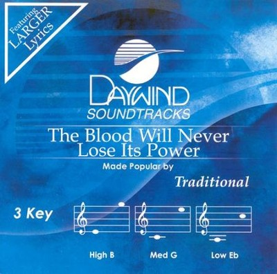 The Blood Will Never Lose its Power, Accompaniment CD   -     By: Traditional