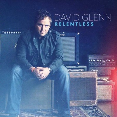 Relentless   -     By: David Glenn
