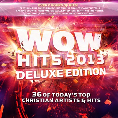 WOW Hits 2013 (Deluxe Edition)   -     By: Various Artists