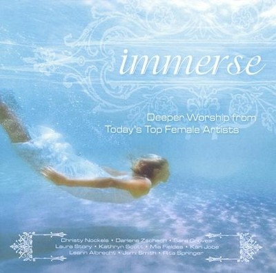 Immerse: Deeper Worship from Today's Top Female Artists CD   -