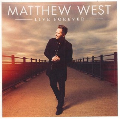 Live Forever   -     By: Matthew West