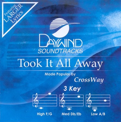 Took It All Away, Accompaniment CD   -     By: Crossway