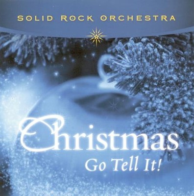 Christmas: Go Tell It! CD   -     By: Solid Rock Orchestra
