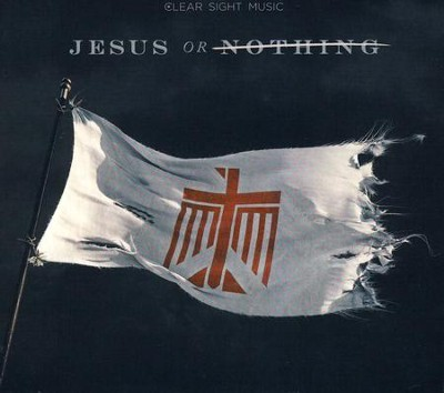 Jesus or Nothing   -     By: Various Artists