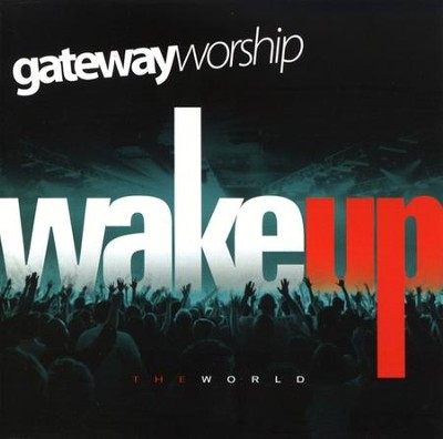 Wake Up The World CD   -     By: Gateway Worship