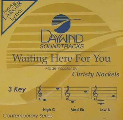 Waiting Here For You    -     By: Christy Nockels