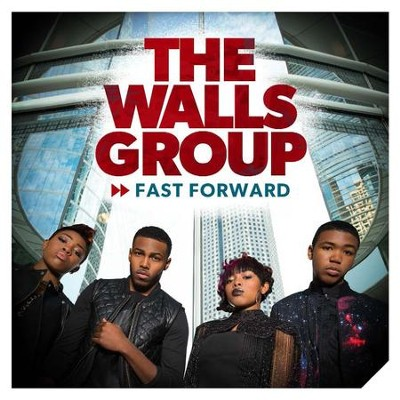 Fast Forward   -     By: The Walls Group