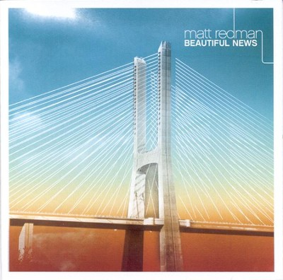 Beautiful News CD   -     By: Matt Redman