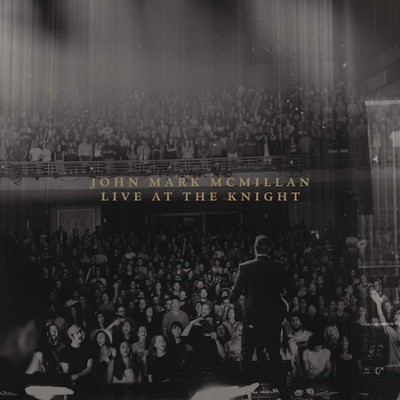 Live At The Knight   -     By: John Mark McMillan