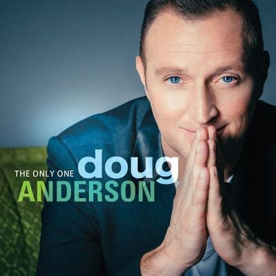 The Only One   -     By: Doug Anderson