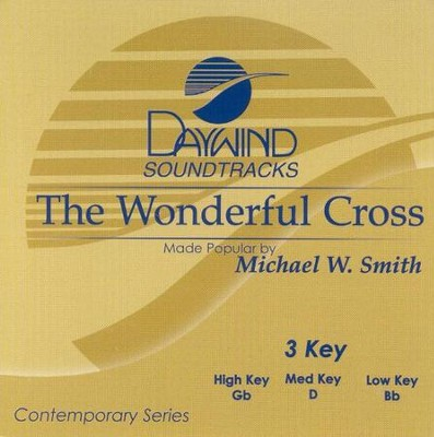 The Wonderful Cross, Accompaniment CD   -     By: Michael W. Smith