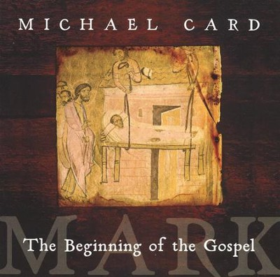 Mark CD: The Heartfelt Fervor of Jesus   -     By: Michael Card