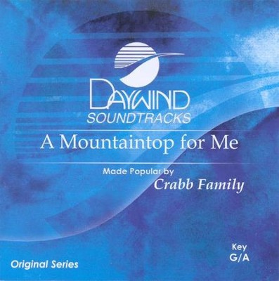 A Mountaintop For Me, Accompaniment CD   -     By: The Crabb Family