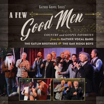 A Few Good Men   -     By: Gaither Vocal Band, The Oak Ridge Boys, The Gatlin Brothers