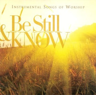 Be Still & Know: Instrumental Songs of Worship CD   -     By: Various Artists