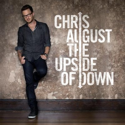 The Upside of Down   -     By: Chris August