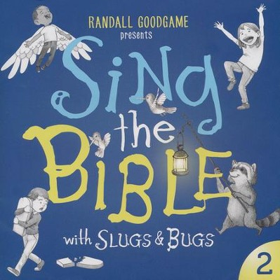 Slugs & Bugs: Sing the Bible, Volume 2   -     By: Randall Goodgame