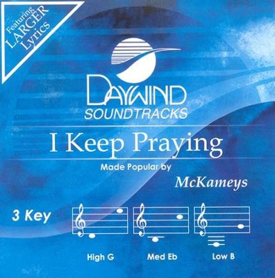 I Keep Praying, Accompaniment CD   -     By: The McKameys